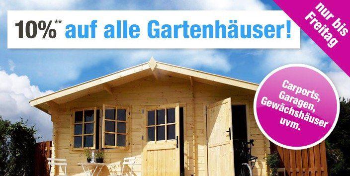 10% Rabatt auf alle Gartenhäuser bei GartenXXL   auch Carports, Gewächshäuser etc.