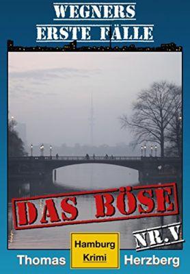 Das Böse: Wegners erste Fälle (Kindle Ebook) gratis