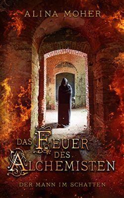 Das Feuer des Alchemisten: Der Mann im Schatten (Kindle Ebook) gratis