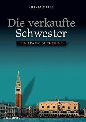 Die verkaufte Schwester: Ein Leah & Louis Krimi (Kindle Ebook) gratis