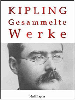 Rudyard Kipling   Gesammelte Werke (KIndle Ebook) gratis