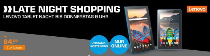 Saturn: Lenovo Tablet Night   z.B.  LENOVO TAB3 7 Essential für 64,99€
