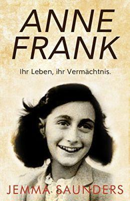 Anne Frank – ihr Leben, ihr Vermächtnis (Kindle Ebook) gratis