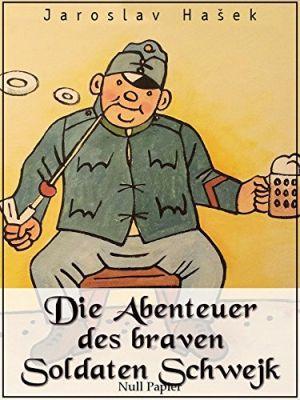 Die Abenteuer des braven Soldaten Schwejk (Kindle Ebook) gratis