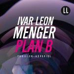 Ivar Leon Menger   Plan B (Hörbuch) kostenlos