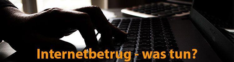 Internetbetrug   was kann man bei Online Abzocke tun?