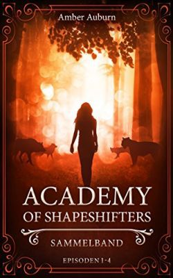 Academy of Shapeshifters: Sammelband 1 (Kindle Ebook) gratis