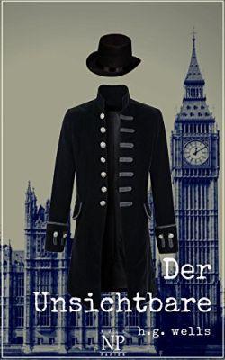 H.G. Wells: Der Unsichtbare: Ein grotesker Roman (Kindle Ebook) gratis