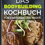 Das Bodybuilding Kochbuch (Kindle Ebook) gratis