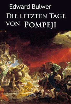 Die letzten Tage von Pompeji: historischer Roman (Kindle Ebook) gratis
