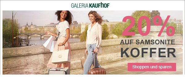 Top! Galeria Kaufhof Dienstag Angebote: heute 20% Rabatt auf Samsonite Koffer