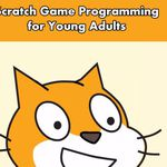 Kostenloser Udemy Kurs: Scratch Game Programming for Young Adults