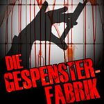 Die Gespensterfabrik – Psychothriller (Kindle Ebook) gratis