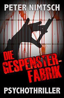 Die Gespensterfabrik   Psychothriller (Kindle Ebook) gratis