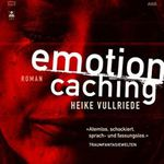Emotion Caching: Roman (Kindle Ebook) gratis