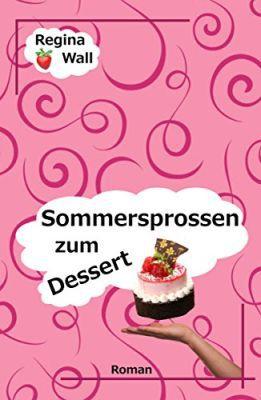 Sommersprossen zum Dessert (Kindle Ebook) gratis