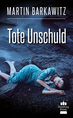 Tote Unschuld: SoKo Hamburg 1 (Kindle Ebook) gratis
