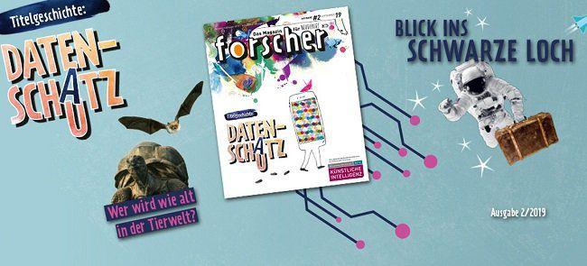 Forscher   Das Magazin für Neugierige   Unser Datenschatz kostenlos anfordern