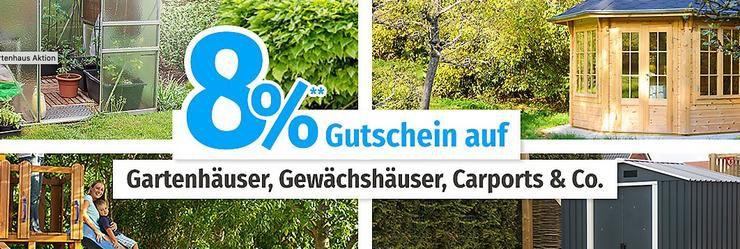 8% Rabatt auf alle Gartenhäuser bei GartenXXL   auch Carports, Gewächshäuser etc.