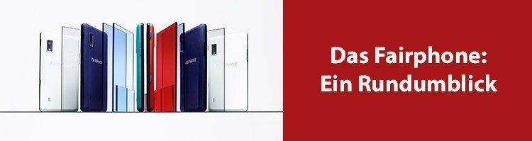 Fairphone: Das ethische, modulare Smartphone   ein Überblick
