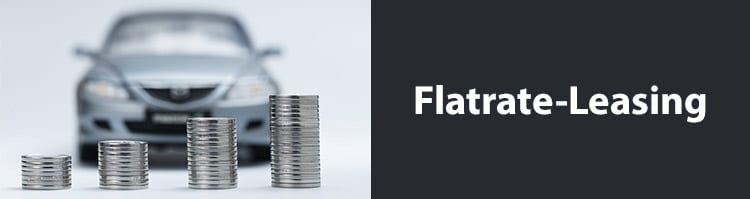 Flatrate Leasing   gutes Modell oder Abzocke von Verbrauchern?