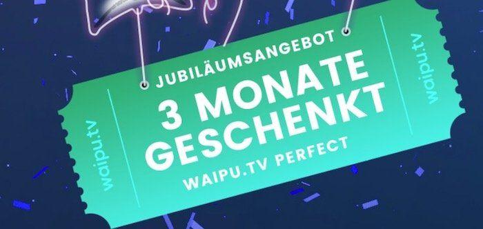 Geht noch! 3 Monate waipu.tv Perfect Paket für Neukunden gratis (statt 30€)