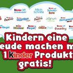 1 Kinder Produkt eurer Wahl gratis   nur am 20.09.