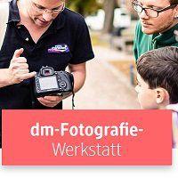 DM Fotografie Werkstatt 2019 – kostenloser Foto Workshop für Anfänger