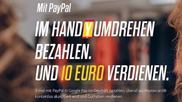 10€ geschenkt! 3 Mal mit Paypal über Google Pay zahlen und 10€ Guthaben bekommen