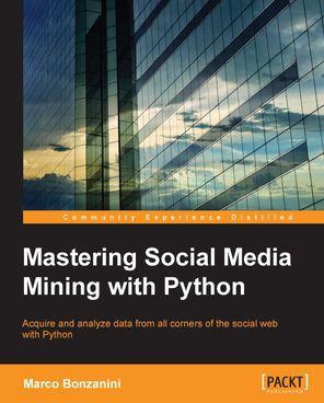Mastering Social Media Mining with Python (Ebook) kostenlos