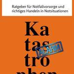 Ratgeber für Notfallvorsorge und richtiges Handeln in Notsituationen (print/digital) gratis