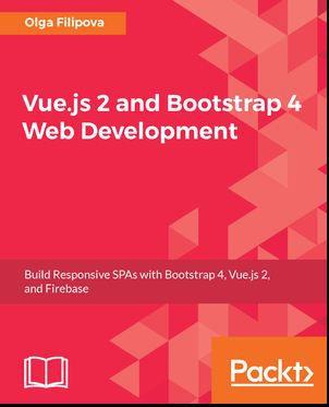 Vue.js 2 and Bootstrap 4 Web Development (Ebook) kostenlos