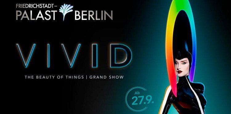 VIVID Grand Show im Friedrichstadt Palast + ÜN in 4*  oder 5* Hotel inkl. Extras ab 68,50€ p.P.