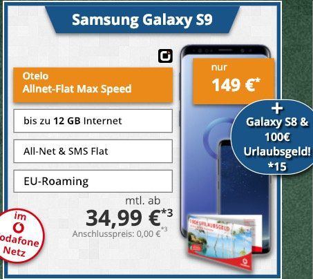 Samsung Galaxy S9 + Galaxy S8 nur 149€ + gratis 100€ Reisegutschein + Vodafone Flat von otelo mit 10GB LTE für 34,99€ mtl.