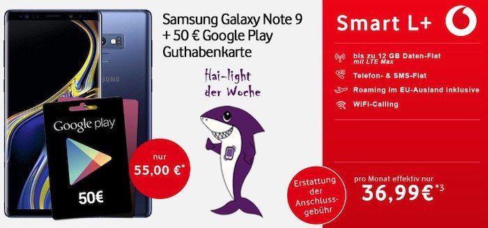Samsung Galaxy Note 9 für 55€ + gratis 50€ Google PlayStore Guthaben + Vodafone Smart L+ mit 7GB LTE für 36,99€ mtl.