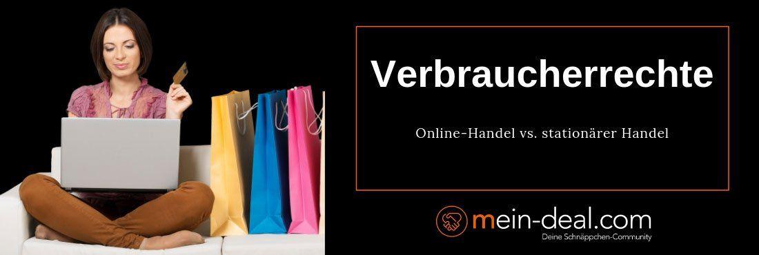 Verbraucherrechte: Online Shopping und stationärer Handel im Vergleich!
