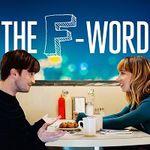 """TVNOW: """"The F-Word – Von wegen nur gute Freunde!"""" kostenlos anschauen (IMDb 6,8/10)"""