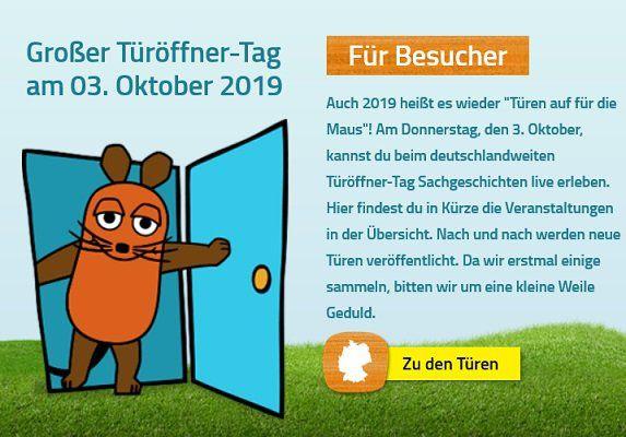 Am 03.10.2019 den Türöffner Tag der Der Sendung mit der Maus erleben