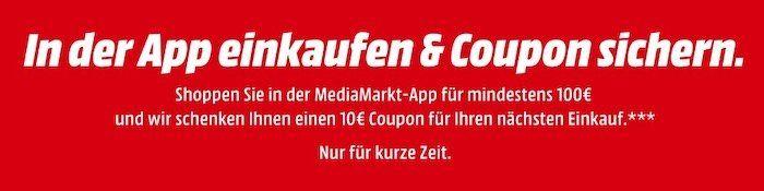 Media Markt: 10€ Coupon geschenkt nach Einkauf von mind. 100€ über die App