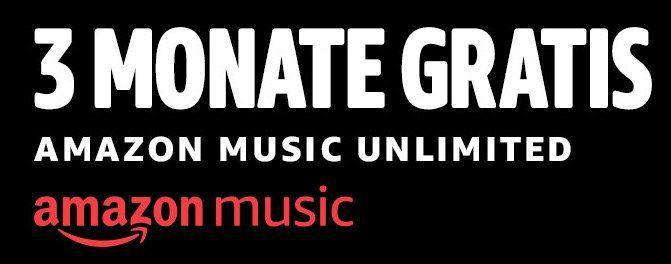 3 Monate Amazon Music Unlimited gratis    nur Neukunden
