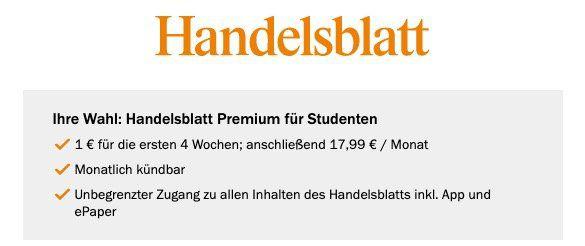 1 Monat Handelsblatt Digital Premium inkl. ePaper am Vorabend für 1€ (danach 17,99€ mtl.)   Nichtstudis danach 34,99€