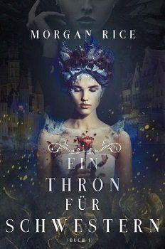 Kostenloses (statt ca. 9€) eBook: Ein Thron für Schwestern Band1