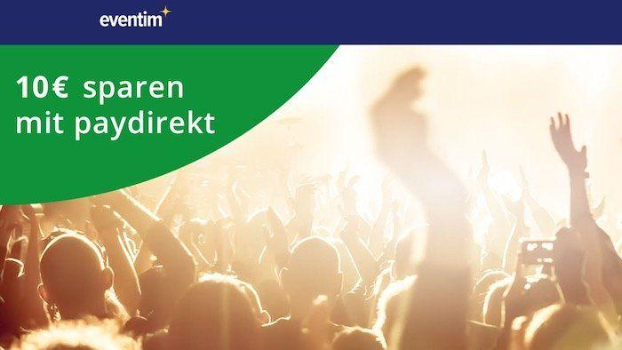 Eventim: 10€ Gutschein bei Zahlung mit PayDirekt (MBW 30€)