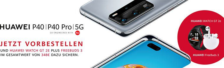 Huawei P40 oder P40 Pro inkl. Freebuds 3 & Watch GT 2e ab 799€ (statt 1.085€)