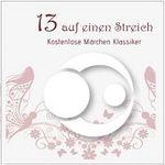 13 Märchen zum kostenlosen downloaden