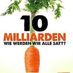 3sat: Doku 10 Milliarden   Wie werden wir alle satt? gratis anschauen (IMDb 7,4/10)