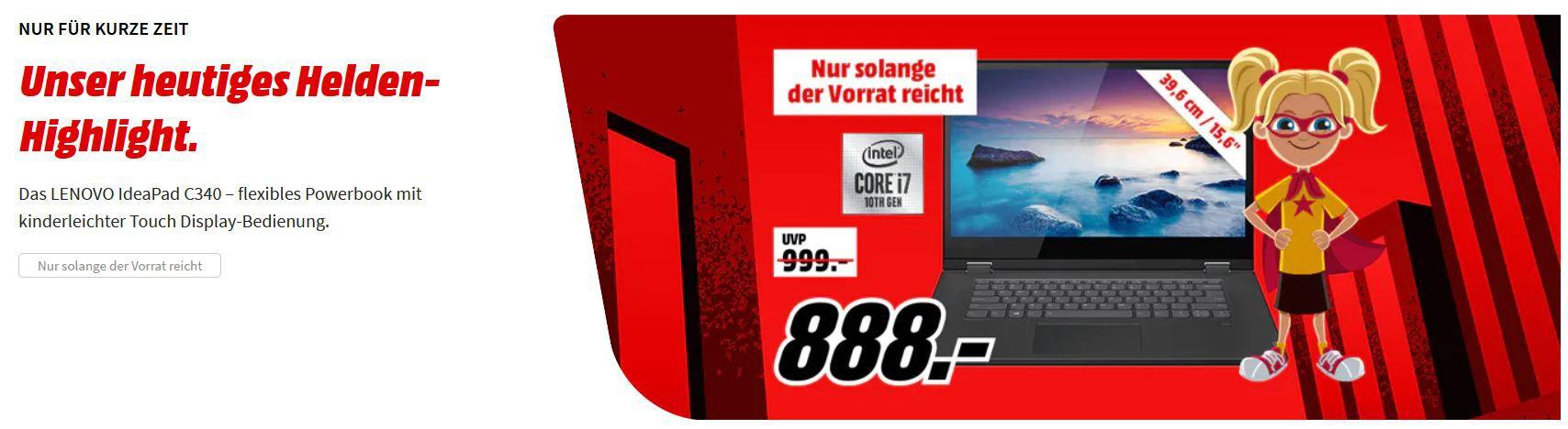 Media Markt Tageshighlight: LENOVO IdeaPad C340 15.6 Convertible  mit i7 für 888€ (statt 999€)