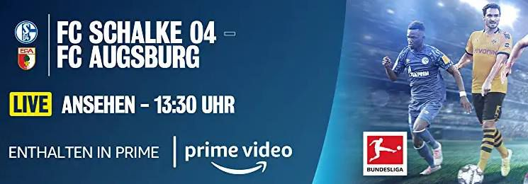 Amazon Prime: Schalke vs. Augsburg im Live Stream!