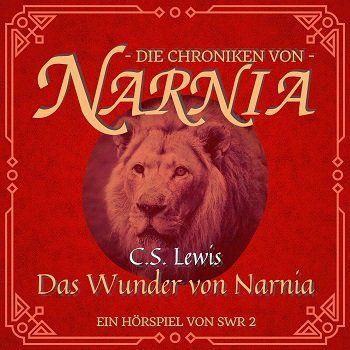 C.S. Lewis – Das Wunder von Narnia kostenlos als MP3 runterladen