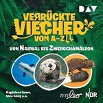 """""""Verrückte Viecher von A bis Z – Von Ameisenlöwe bis Mondfisch"""" kostenlos als MP3 runterladen"""